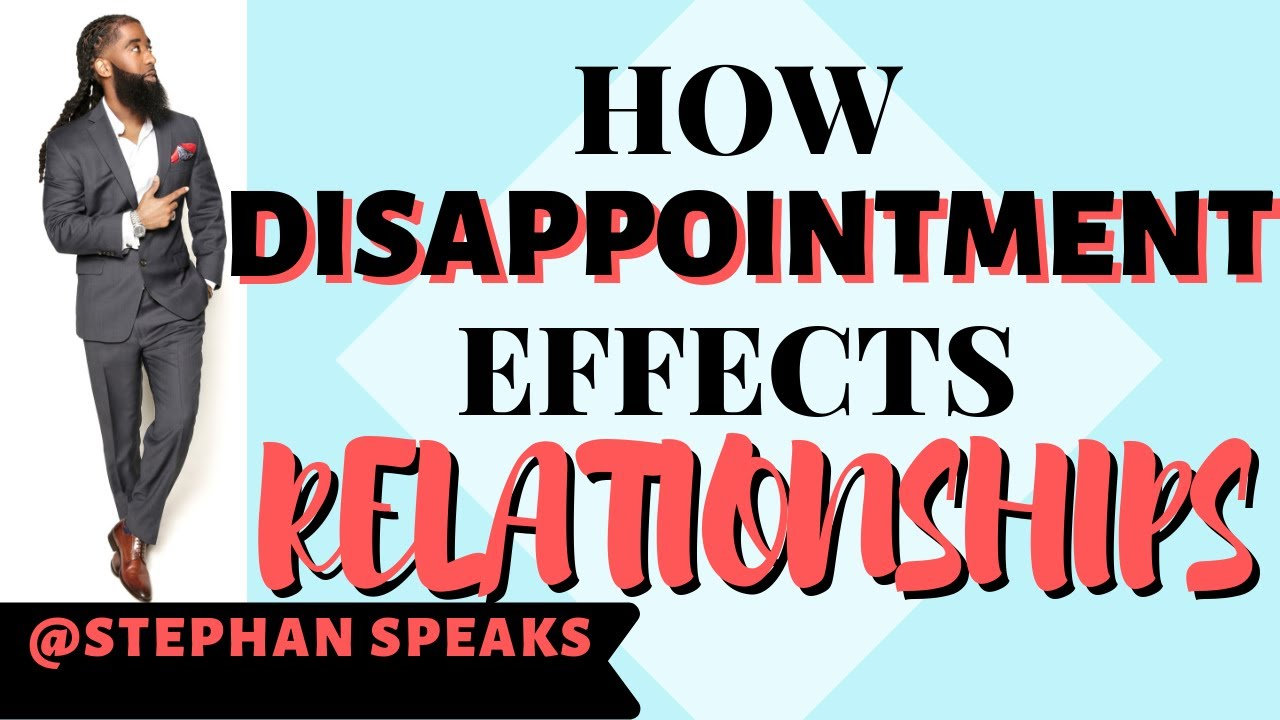 Dealing With Disappointments In Relationships 💔 (MUST WATCH!) Relationships