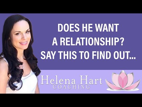 How to Find Out If He Wants a Relationship (What to say!) Relationships