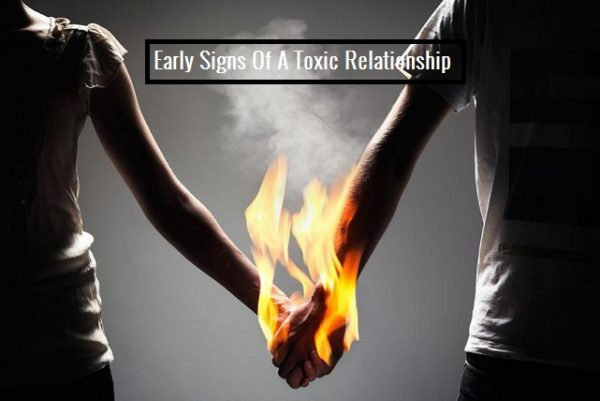 7 Early Signs of A Toxic Relationship Relationships