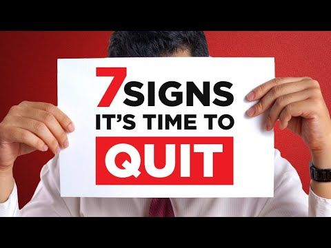 7 Undeniable Signs It's Time To Quit (Job, Relationship, Habits) Relationships